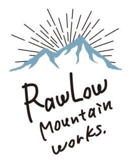 Raw Low Mountain Works   ロウロウマウンテンワークス